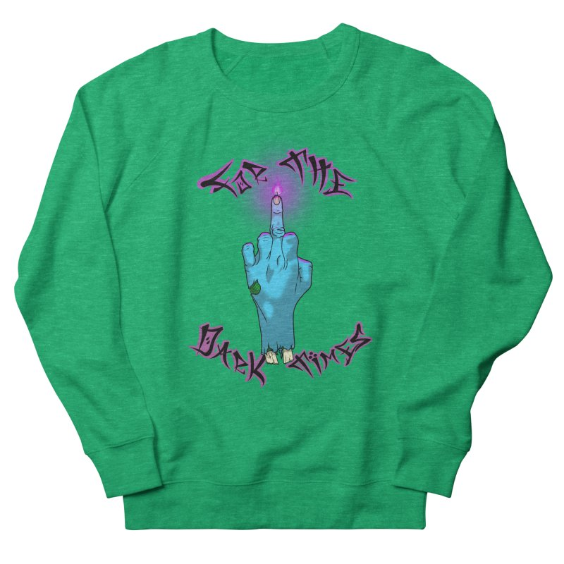 For The Dark Times (Zombie) Women's French Terry Sweatshirt by Calahorra Artist Shop