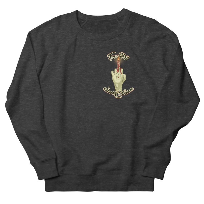 For The Dark Times (Candle Pocket) Women's French Terry Sweatshirt by Calahorra Artist Shop