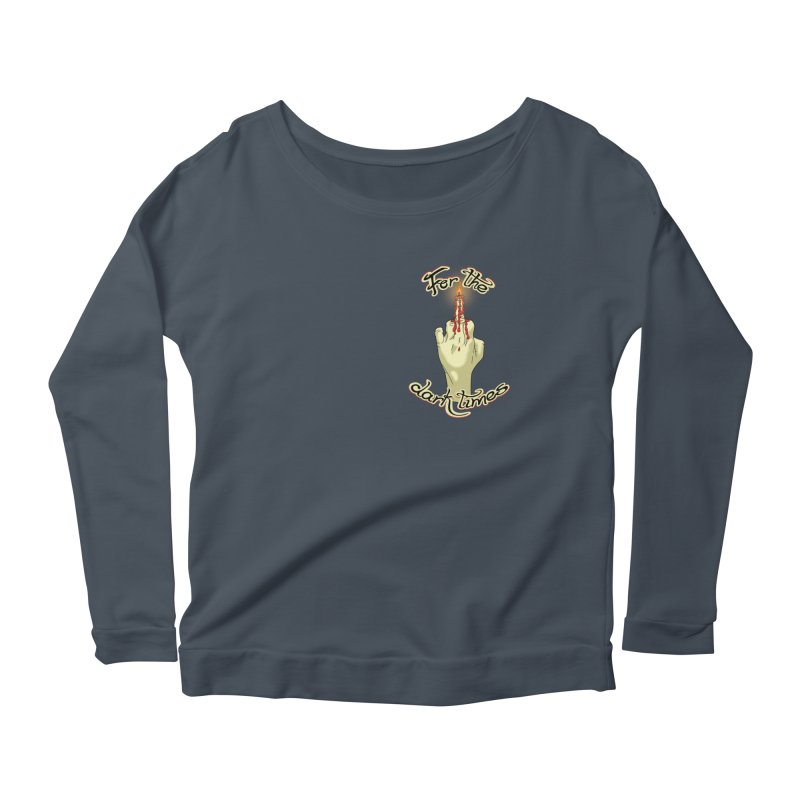 For The Dark Times (Candle Pocket) Women's Scoop Neck Longsleeve T-Shirt by Calahorra Artist Shop
