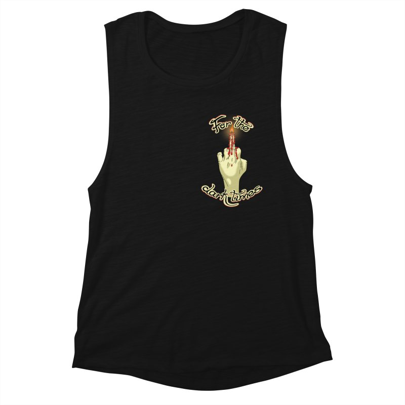 For The Dark Times (Candle Pocket) Women's Muscle Tank by Calahorra Artist Shop