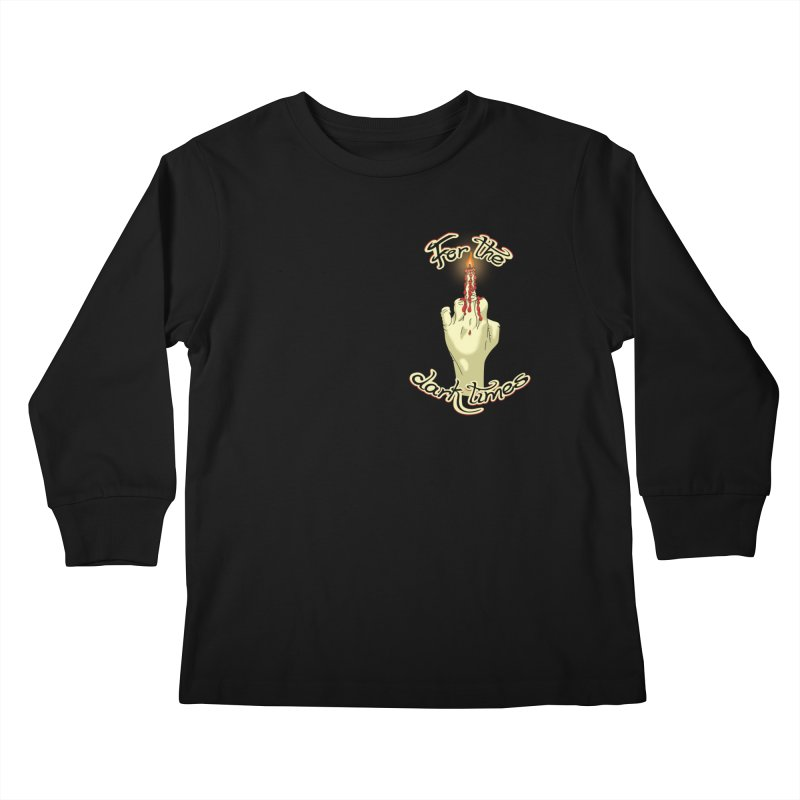 For The Dark Times (Candle Pocket) Kids Longsleeve T-Shirt by Calahorra Artist Shop
