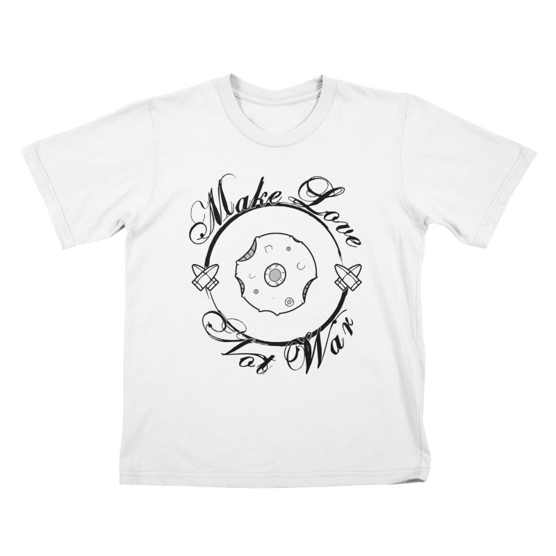 MAKE LOVE NOT WAR!!! In black outline Kids T-Shirt by Calahorra Artist Shop