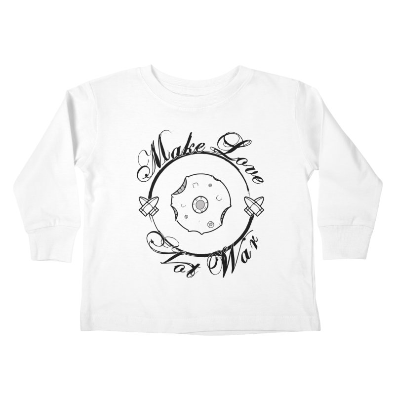 MAKE LOVE NOT WAR!!! In black outline Kids Toddler Longsleeve T-Shirt by Calahorra Artist Shop