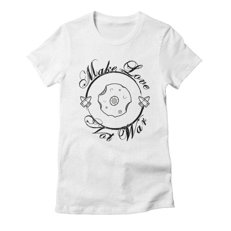 MAKE LOVE NOT WAR!!! In black outline Women's T-Shirt by Calahorra Artist Shop