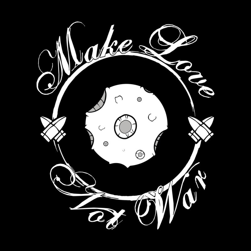 MAKE LOVE NOT WAR!!!  Women's T-Shirt by Calahorra Artist Shop
