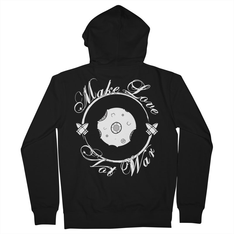 MAKE LOVE NOT WAR!!!  Women's Zip-Up Hoody by Calahorra Artist Shop