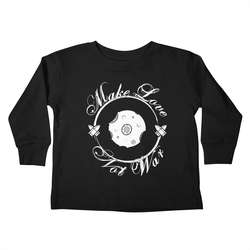 MAKE LOVE NOT WAR!!!  Kids Toddler Longsleeve T-Shirt by Calahorra Artist Shop