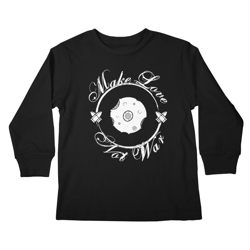 MAKE LOVE NOT WAR!!!  Kids Longsleeve T-Shirt by Calahorra Artist Shop