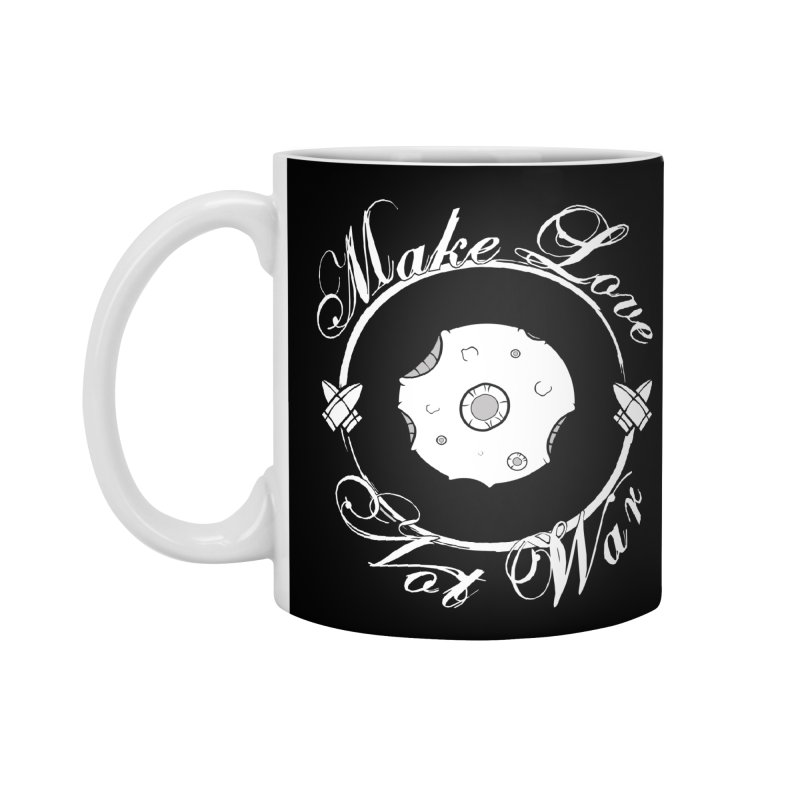 MAKE LOVE NOT WAR!!!  Accessories Standard Mug by Calahorra Artist Shop