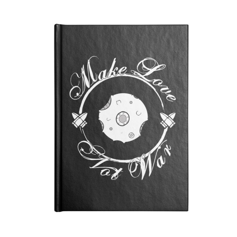 MAKE LOVE NOT WAR!!!  Accessories Notebook by Calahorra Artist Shop