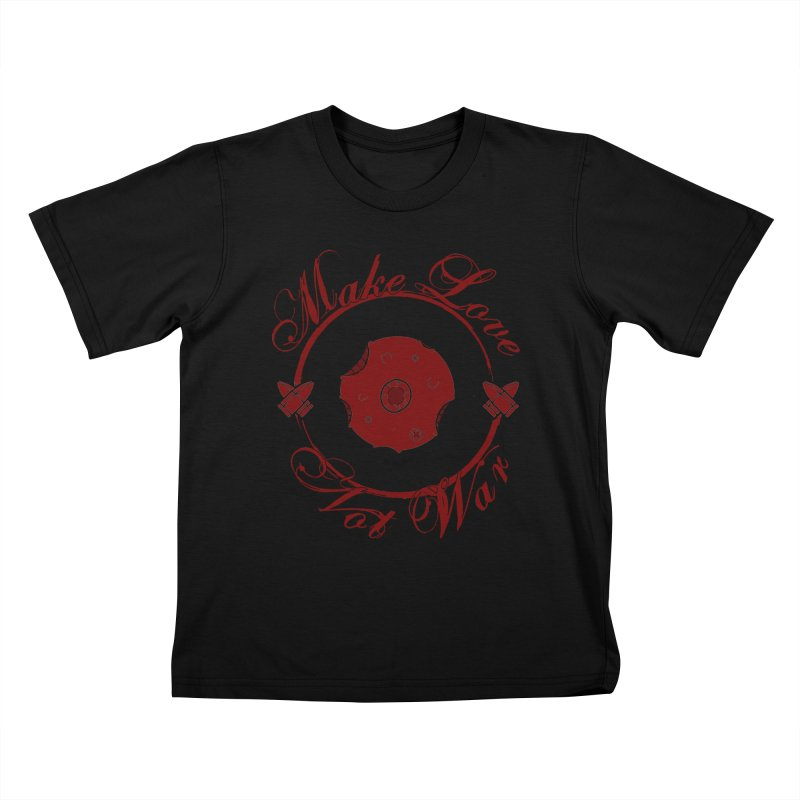 MAKE LOVE NOT WAR!!! Blood Moon Kids T-Shirt by Calahorra Artist Shop