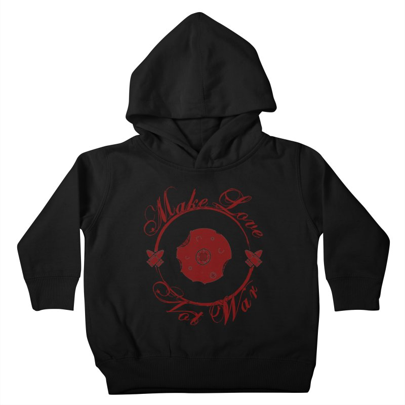 MAKE LOVE NOT WAR!!! Blood Moon Kids Toddler Pullover Hoody by Calahorra Artist Shop