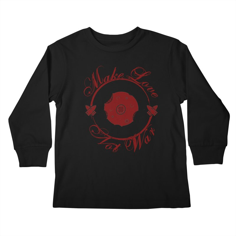 MAKE LOVE NOT WAR!!! Blood Moon Kids Longsleeve T-Shirt by Calahorra Artist Shop