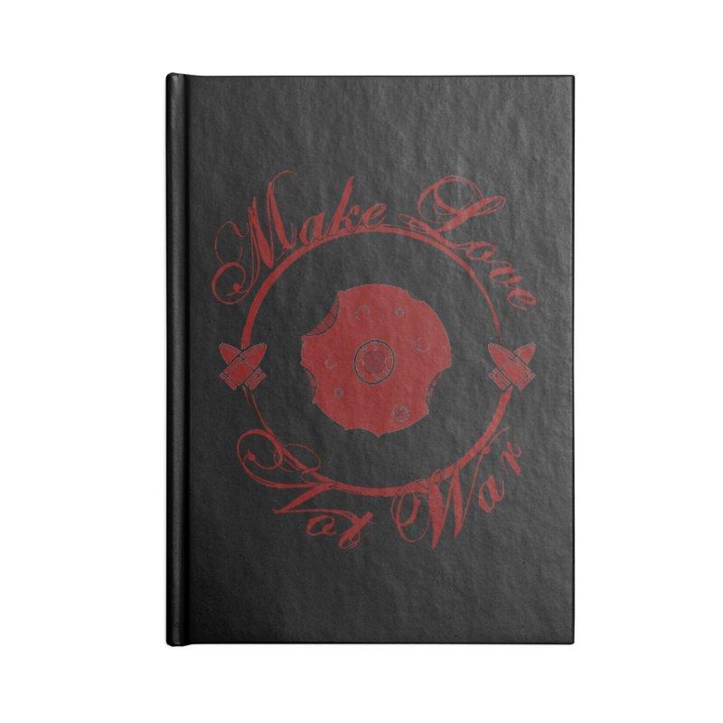 MAKE LOVE NOT WAR!!! Blood Moon Accessories Notebook by Calahorra Artist Shop