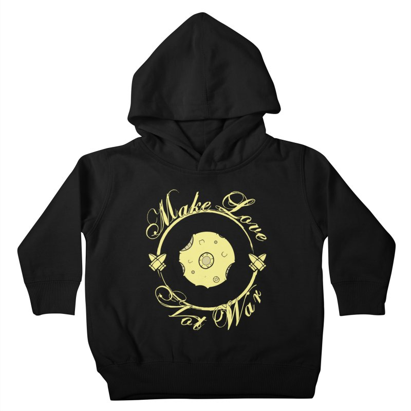 MAKE LOVE NOT WAR!!! In yellow Kids Toddler Pullover Hoody by Calahorra Artist Shop