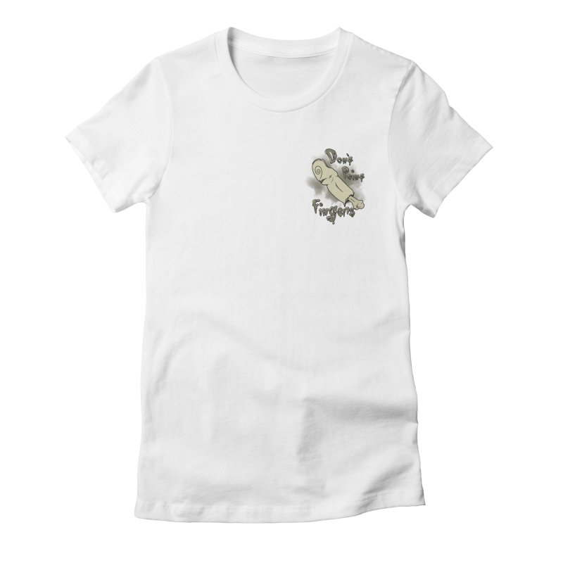 Don't Point Fingers!!! in classic pocket version Women's Fitted T-Shirt by Calahorra Artist Shop