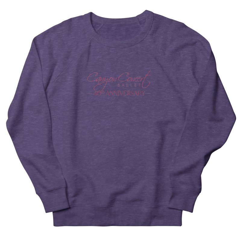 40th Anniversary Women's French Terry Sweatshirt by Canyon Concert Ballet's Artist Shop