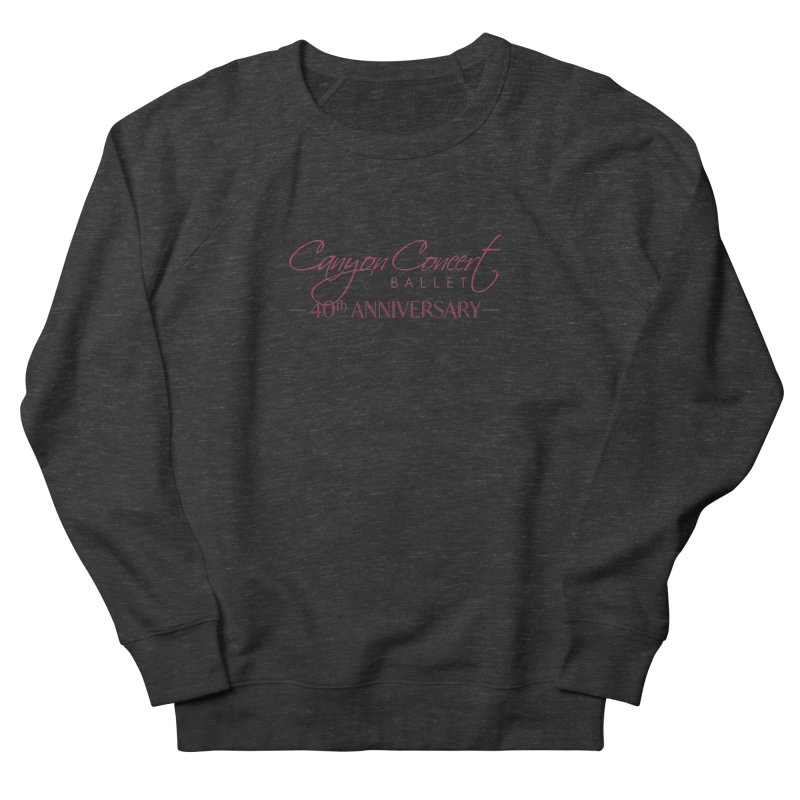 40th Anniversary Men's French Terry Sweatshirt by Canyon Concert Ballet's Artist Shop