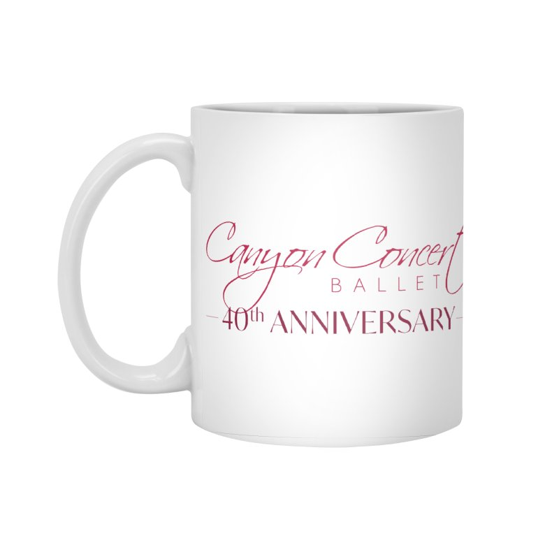 40th Anniversary Accessories Standard Mug by Canyon Concert Ballet's Artist Shop