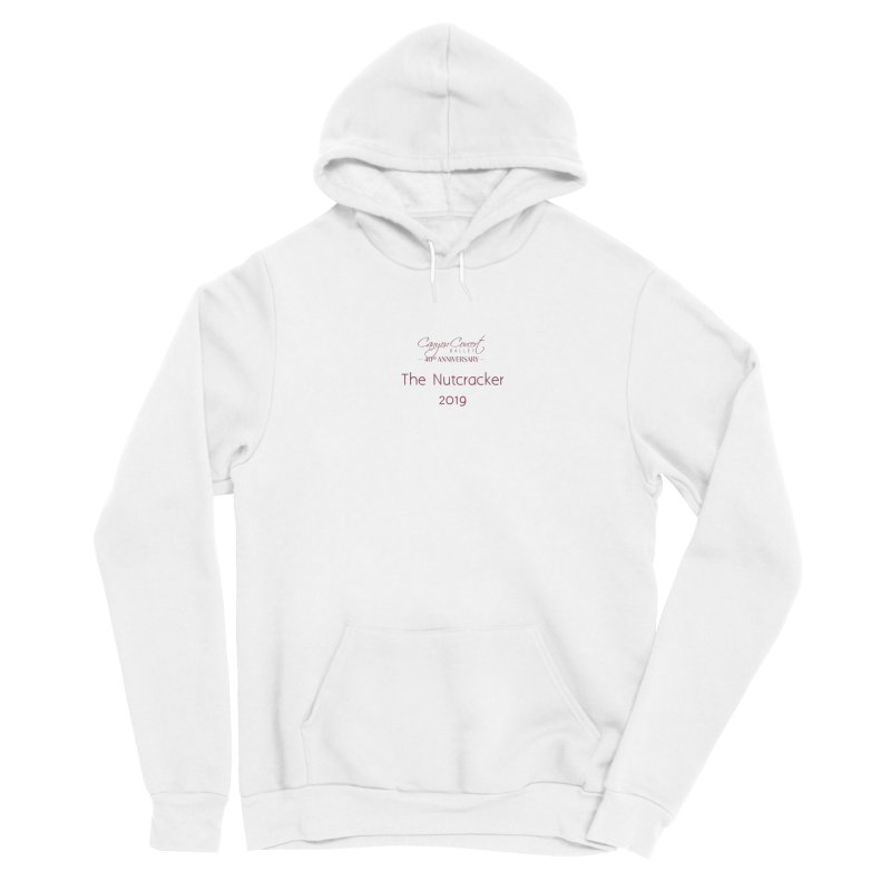 Nutcracker 2019 Women's Sponge Fleece Pullover Hoody by Canyon Concert Ballet's Artist Shop