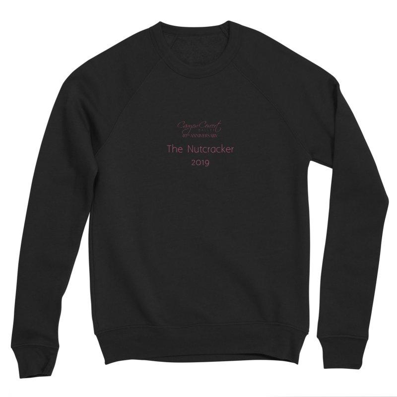 Nutcracker 2019 Men's Sponge Fleece Sweatshirt by Canyon Concert Ballet's Artist Shop