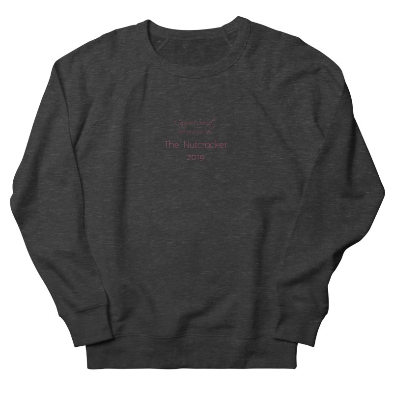 Nutcracker 2019 Women's Sweatshirt by Canyon Concert Ballet's Artist Shop