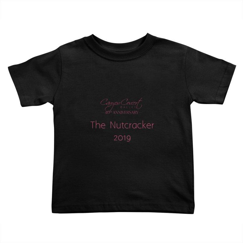 Nutcracker 2019 Kids Toddler T-Shirt by Canyon Concert Ballet's Artist Shop