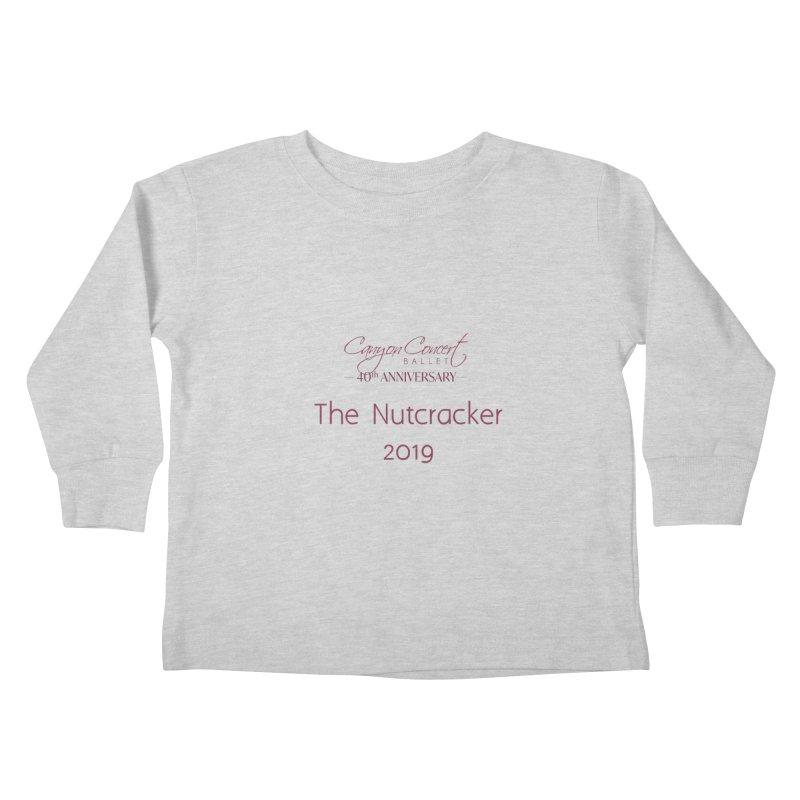 Nutcracker 2019 Kids Toddler Longsleeve T-Shirt by Canyon Concert Ballet's Artist Shop