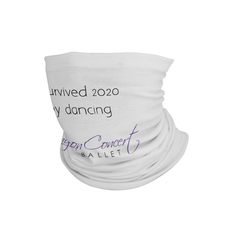 Survived 2020 Accessories Neck Gaiter by Canyon Concert Ballet's Artist Shop