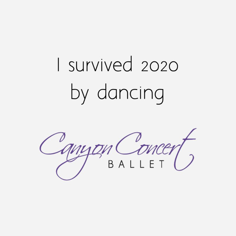 Survived 2020 Men's T-Shirt by Canyon Concert Ballet's Artist Shop