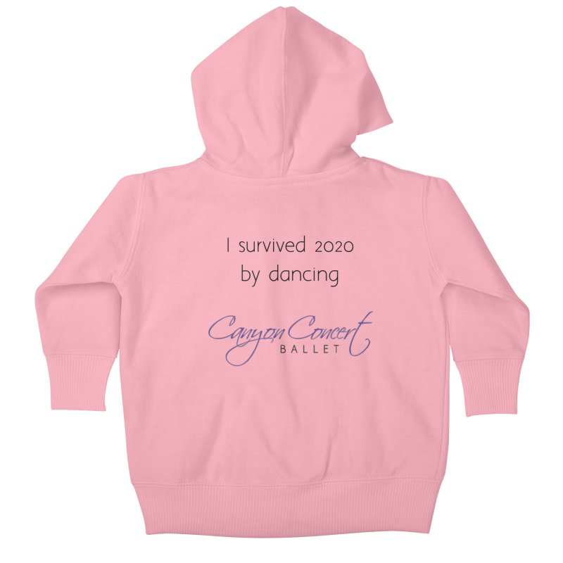 Survived 2020 Kids Baby Zip-Up Hoody by Canyon Concert Ballet's Artist Shop