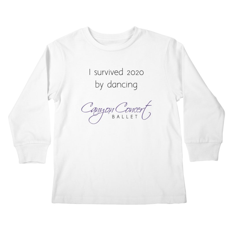 Survived 2020 Kids Longsleeve T-Shirt by Canyon Concert Ballet's Artist Shop