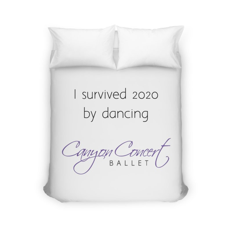 Survived 2020 Home Duvet by Canyon Concert Ballet's Artist Shop