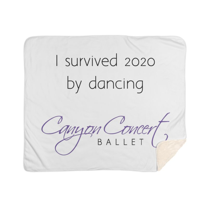 Survived 2020 Home Blanket by Canyon Concert Ballet's Artist Shop