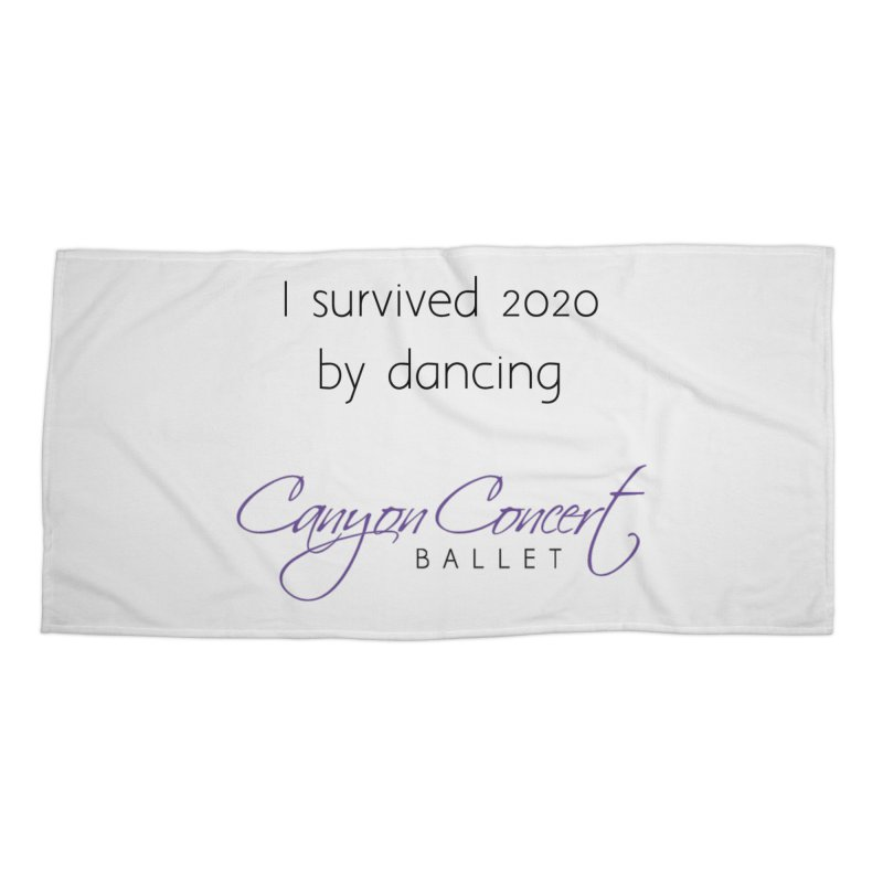 Survived 2020 Accessories Beach Towel by Canyon Concert Ballet's Artist Shop