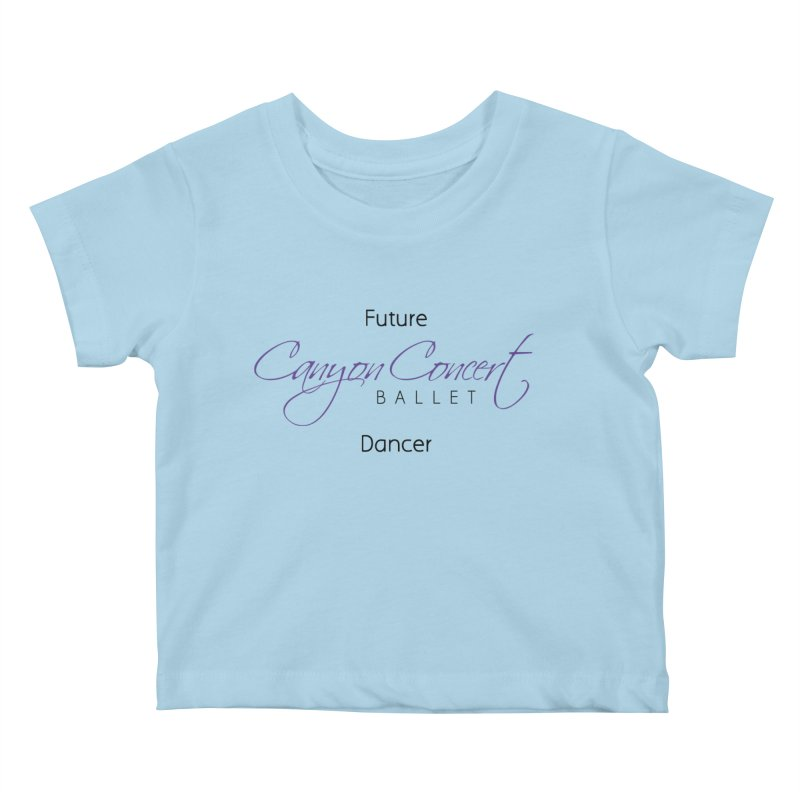 Future CCB Dancer Kids Baby T-Shirt by Canyon Concert Ballet's Artist Shop