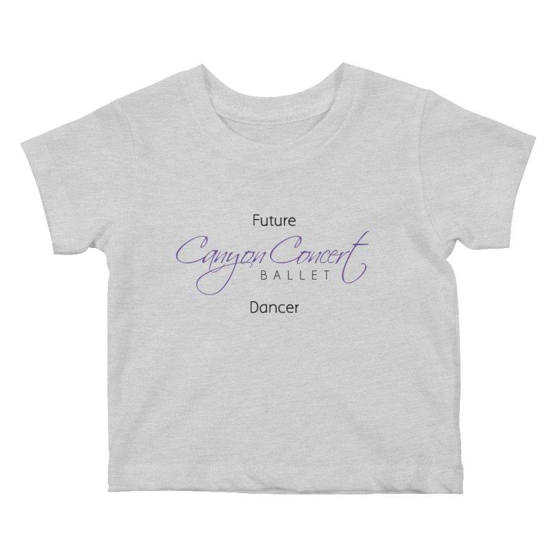 Future CCB Dancer Kids Baby T-Shirt by Canyon Concert Ballet's Artist Shop