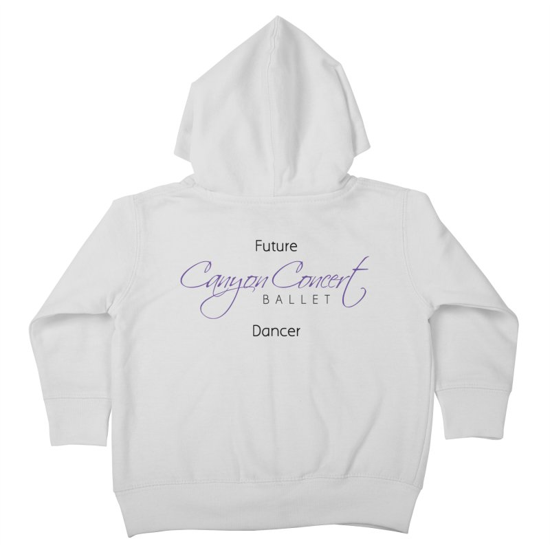 Future CCB Dancer Kids Toddler Zip-Up Hoody by Canyon Concert Ballet's Artist Shop