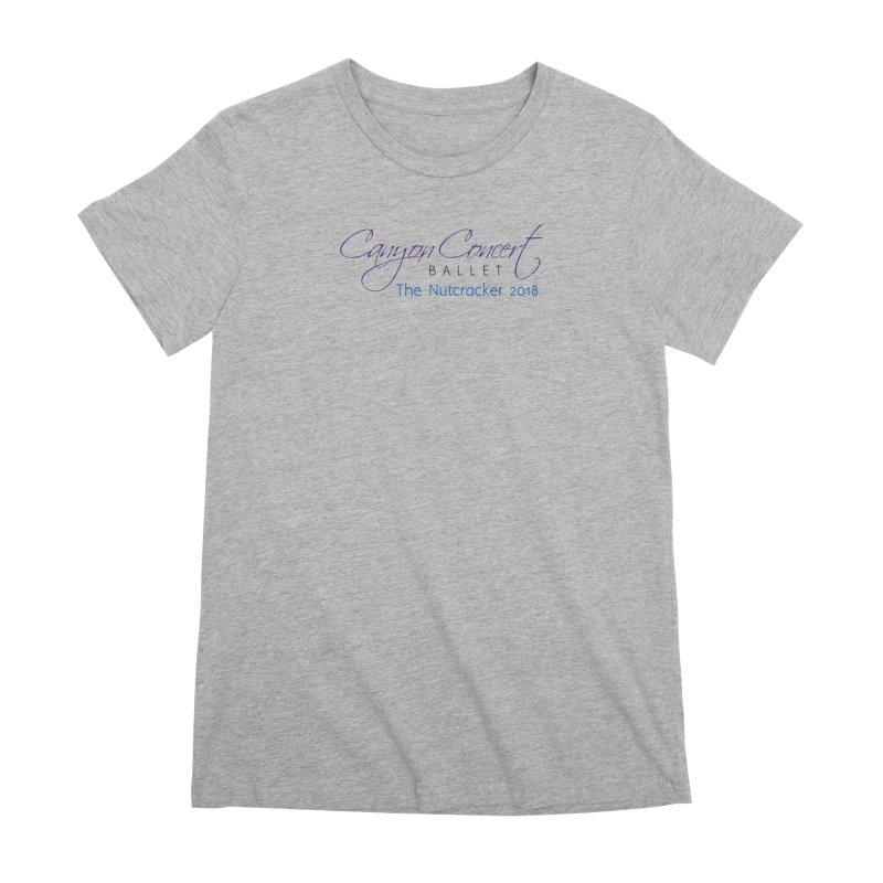 2018 The Nutcracker Women's Premium T-Shirt by Canyon Concert Ballet's Artist Shop