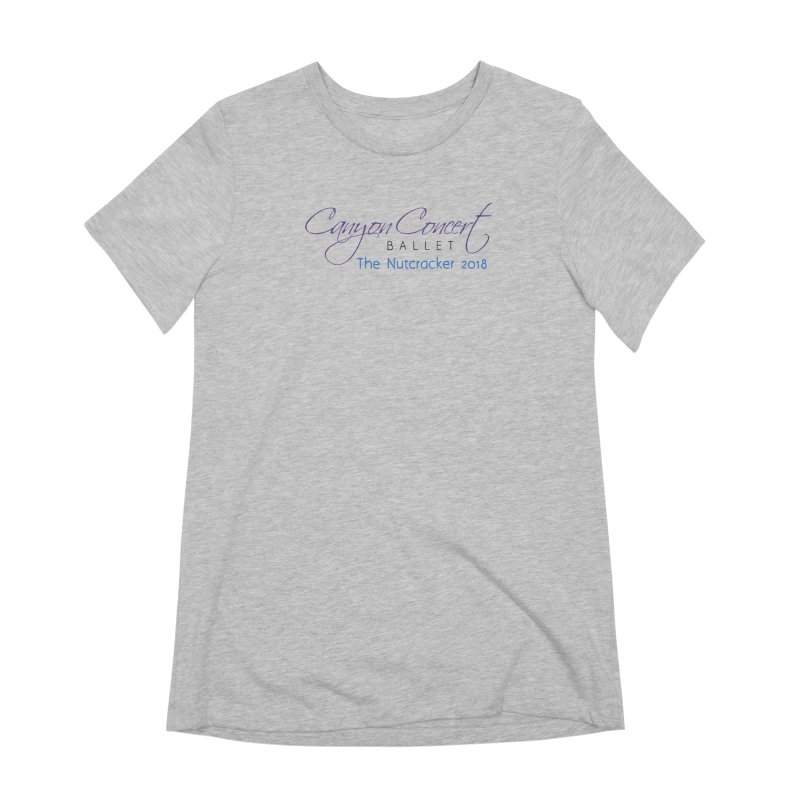 2018 The Nutcracker Women's Extra Soft T-Shirt by CanyonConcertBallet's Artist Shop