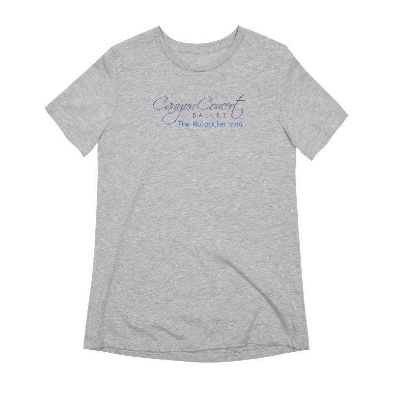 2018 The Nutcracker Women's Extra Soft T-Shirt by Canyon Concert Ballet's Artist Shop