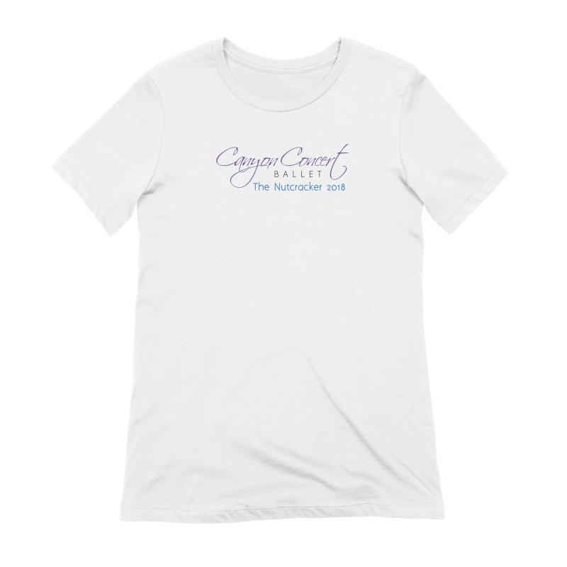 2018 The Nutcracker Women's Extra Soft T-Shirt by Canyon Concert Ballet's Artist Shop