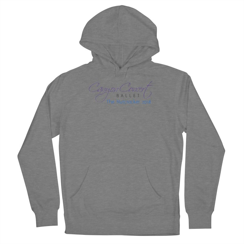 2018 The Nutcracker Men's French Terry Pullover Hoody by Canyon Concert Ballet's Artist Shop