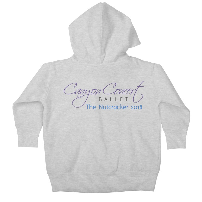 2018 The Nutcracker Kids Baby Zip-Up Hoody by Canyon Concert Ballet's Artist Shop