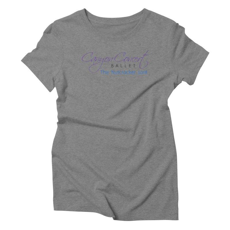 2018 The Nutcracker Women's Triblend T-Shirt by Canyon Concert Ballet's Artist Shop