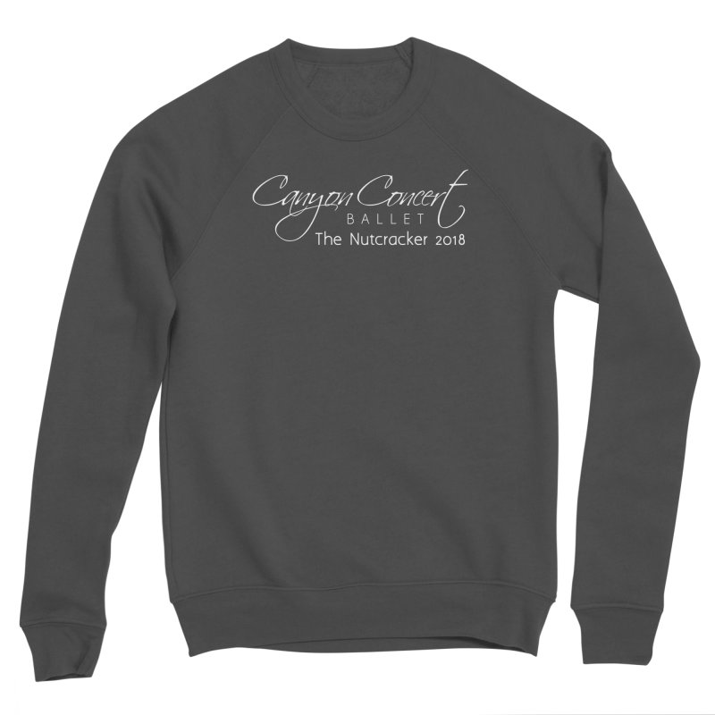 Nutcracker 2018 - White Logo Men's Sponge Fleece Sweatshirt by Canyon Concert Ballet's Artist Shop