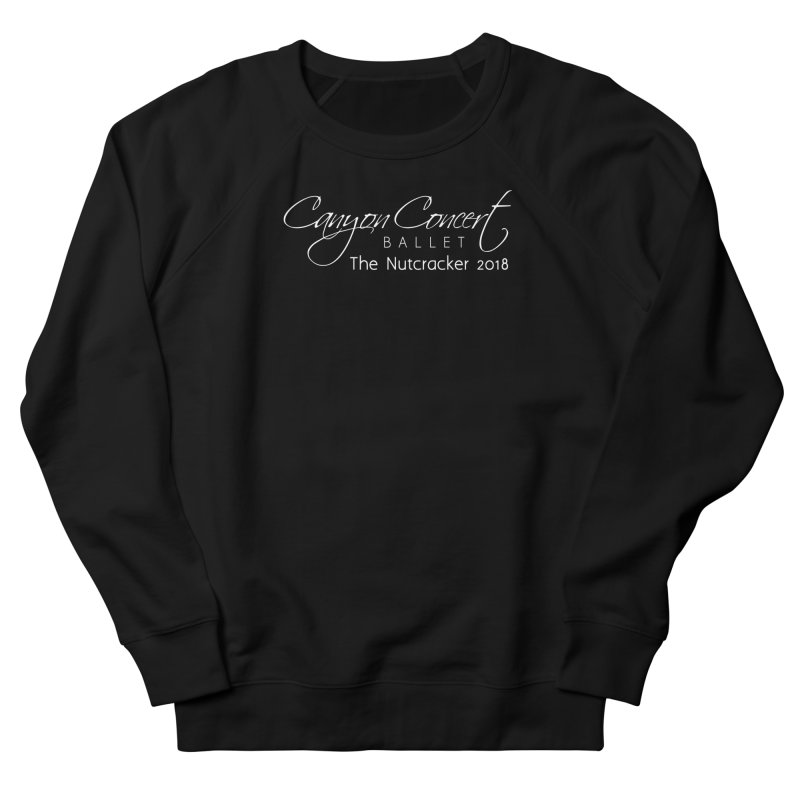 Nutcracker 2018 - White Logo Women's French Terry Sweatshirt by Canyon Concert Ballet's Artist Shop