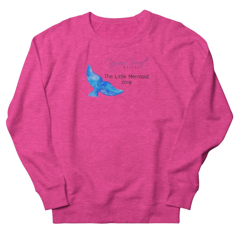 The Little Mermaid Women's French Terry Sweatshirt by Canyon Concert Ballet's Artist Shop
