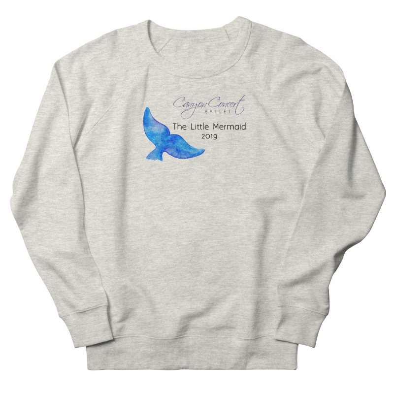 The Little Mermaid Men's French Terry Sweatshirt by Canyon Concert Ballet's Artist Shop
