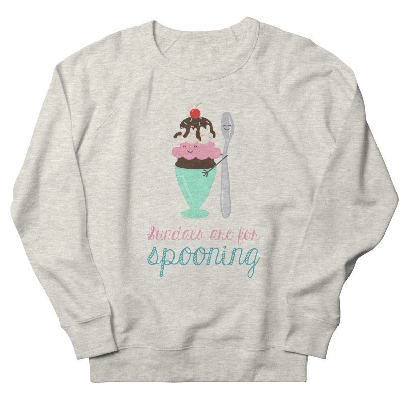 Sundaes are for Spooning Women's French Terry Sweatshirt by CardyHarHar's Artist Shop